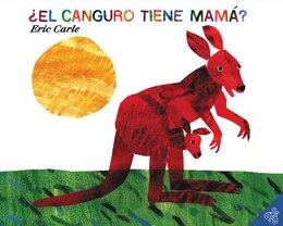 Book ¿el Canguro Tiene Mamá?: El canguro tiene mama? by Eric Carle