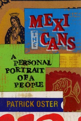 Book The Mexicans: A Personal Portrait of a People by Patrick Oster