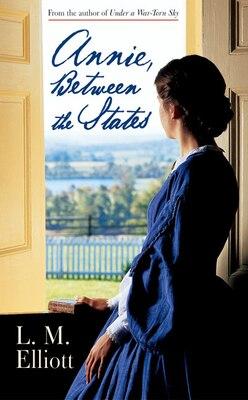 Book Annie, Between The States by L. M. Elliott
