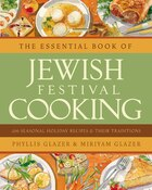 The Essential Book Of Jewish Festival Cooking: 200 Seasonal Holiday Recipes and their Traditions