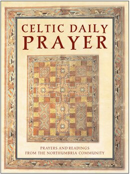 Book Celtic Daily Prayer: Prayers and Readings From the Northumbria Community by .. The Northumbria Community