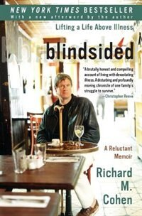 Book Blindsided: Lifting a Life Above Illness: A Reluctant Memoir by Richard M. Cohen