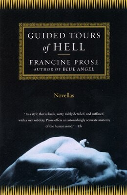 Book Guided Tours Of Hell: Novellas by Francine Prose