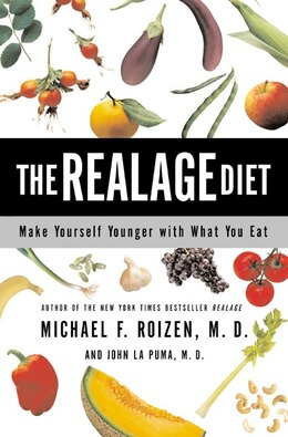 Book The Realage Diet: Make Yourself Younger With What You Eat by Michael F., M.D. Roizen