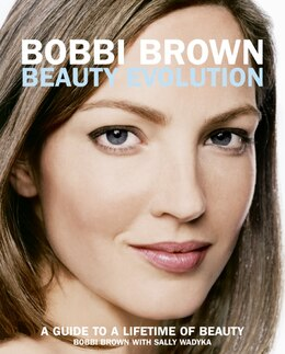 Book Bobbi Brown Beauty Evolution: A Guide to a Lifetime of Beauty by Bobbi Brown