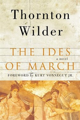 Book The Ides Of March: A Novel by Thornton Wilder