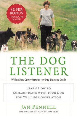 Book The Dog Listener: Learn How to Communicate with Your Dog for Willing Cooperation by Jan Fennell