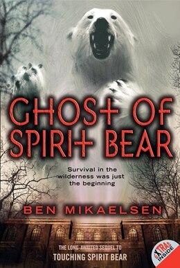 Book Ghost of Spirit Bear by Ben Mikaelsen