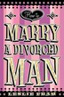 How to Marry a Divorced Man by Leslie Fram