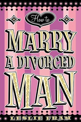 Book How to Marry a Divorced Man by Leslie Fram