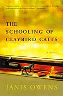 Book The Schooling Of Claybird Catts: A Novel by Janis Owens