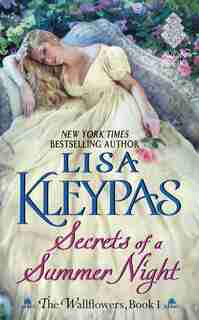 Secrets of a Summer Night: The Wallflowers, Book 1 by Lisa Kleypas