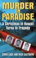 Murder In Paradise: A Christmas in Hawaii Turns to Tragedy by Chris Loos