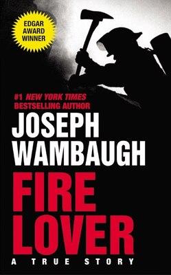 Book Fire Lover by Joseph Wambaugh
