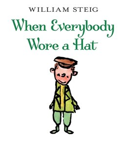 Book When Everybody Wore a Hat by William Steig