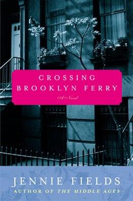 Book Crossing Brooklyn Ferry: A Novel by Jennie Fields