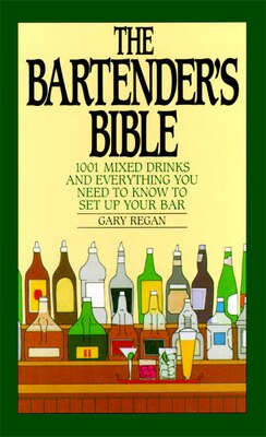 Book The Bartender's Bible: 1001 Mixed Drinks by Gary Regan