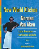 Book New World Kitchen: Latin American and Caribbean Cuisine by Norman Van Aken