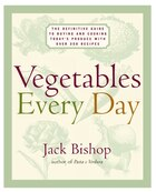 Vegetables Every Day: The Definitive Guide To Buying And Cooking Today's Produce, With Over 350…