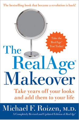 Book The Realage (R) Makeover: Take Years off Your Looks and Add Them to Your Life by Michael F., M.D. Roizen