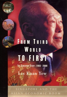 Book From Third World To First: The Singapore Story: 1965-2000 by Lee Kuan Yew