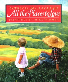 Book All The Places To Love by Patricia Maclachlan