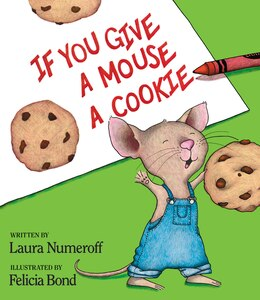 Book If You Give A Mouse A Cookie by Laura Joffe Numeroff