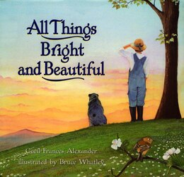 Book All Things Bright And Beautiful by Cecil Frances Alexander