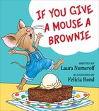 If You Give a Mouse a Brownie