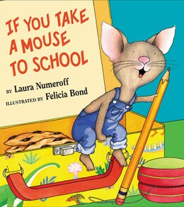 Book If You Take A Mouse To School by Laura Numeroff
