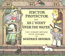 Book Hector Protector and As I Went Over the Water: Two Nursery Rhymes by Maurice Sendak