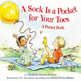 Book A Sock Is A Pocket For Your Toes: A Pocket Book by Elizabeth Garton Scanlon