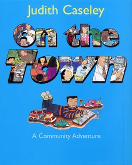 Book On The Town: A Community Adventure by Judith Caseley