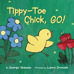 Book Tippy-toe Chick, Go! by George Shannon