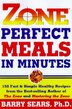 Zone-perfect Meals In Minutes by Barry Sears