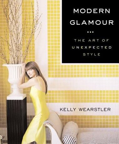 Modern Glamour: The Art of Unexpected Style de Kelly Wearstler