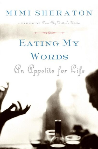 Eating My Words: An Appetite for Life by Mimi Sheraton