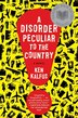 A Disorder Peculiar To The Country: A Novel by Ken Kalfus