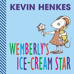 Book Wemberly's Ice-cream Star by Kevin Henkes