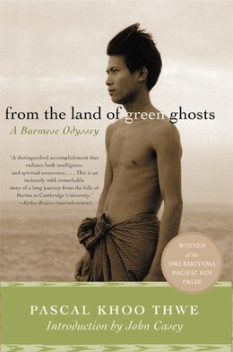 Book From The Land Of Green Ghosts: A Burmese Odyssey by Pascal Khoo Thwe
