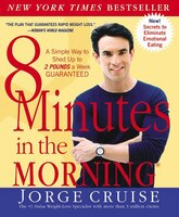 8 Minutes In The Morning(R): A Simple Way to Shed Up to 2 Pounds a Week GUARANTEED