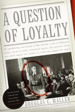 Book A Question of Loyalty by Douglas C. Waller