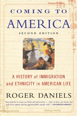 Book Coming To America (second Edition): A History of Immigration and Ethnicity in American Life by Roger Daniels