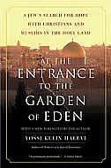 Book At The Entrance To The Garden Of Eden: A Jew's Search for Hope with Christians and Muslims in the… by Yossi Klein Halevi