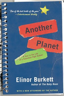 Book Another Planet: A Year in the Life of a Suburban High School by Elinor Burkett