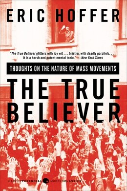 Book The True Believer: Thoughts on the Nature of Mass Movements by Eric Hoffer