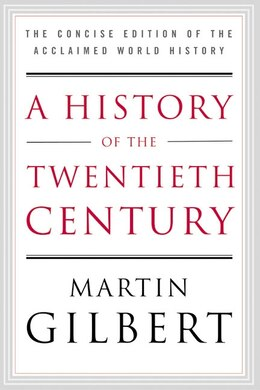 Book A History Of The Twentieth Century: The Concise Edition Of The Acclaimed World History by Martin Gilbert