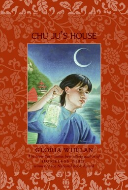 Book Chu Ju's House by Gloria Whelan