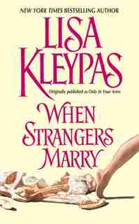 When Strangers Marry by Lisa Kleypas