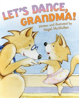 Book Let's Dance, Grandma! by Nigel Mcmullen